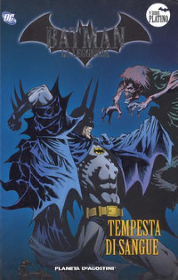Batman. La leggenda. 42: Tempesta di sangue - M. Amadesi |