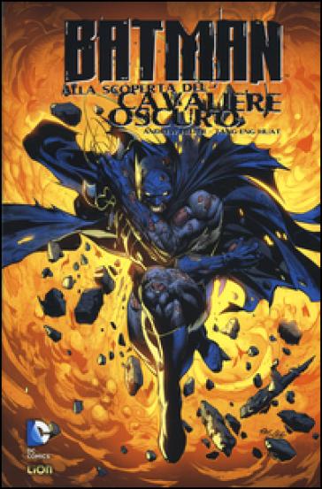 Batman: alla scoperta del cavaliere oscuro. 2. - Andrew Helfer  