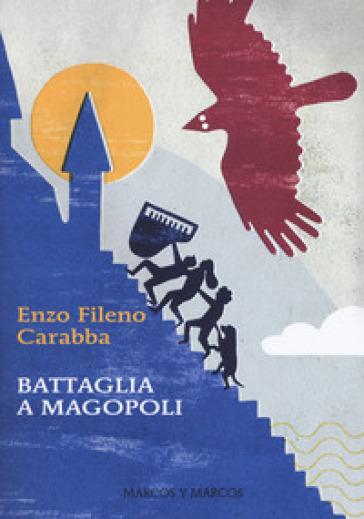 Battaglia a Magopoli - Enzo Fileno Carabba  