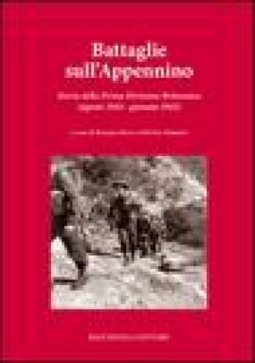 Battaglie sull'Appennino. Storia della prima divisione britannica (agosto 1944-gennaio 1945) - D. Iuppo |