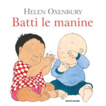 Batti le manine. Ediz. a colori - Helen Oxenbury   Ericsfund.org
