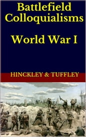 Battlefield Colloquialisms of World War I (1914-1918)
