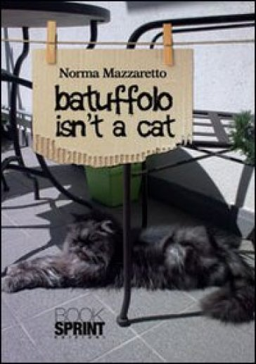 Batuffolo isn't a cat. Ediz. italiana - Norma Mazzaretto |