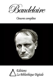Baudelaire - Oeuvres completes