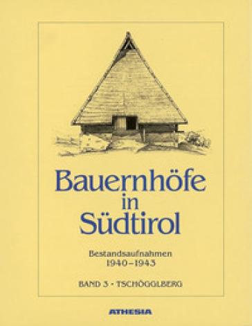 Bauernhofe in Sudtirol. Bestandaufnahmen 1940-1943 - Helmut Stampfer  