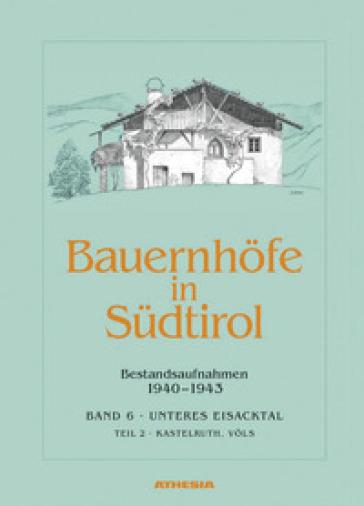 Bauernhofe in Sudtirol. 6.Bestandsaufnahmen 1940-1943. Schlerngebeit - Helmut Stampfer |