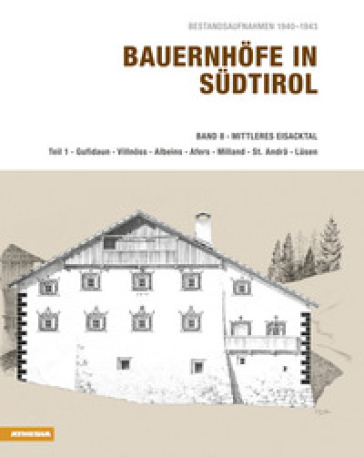 Bauernhofe in Sudtirol. 8.Mittleres Eisacktal - Helmut Stampfer  