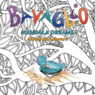 Bavaglio mandala dreams. Album da colorare. Ediz. illustrata