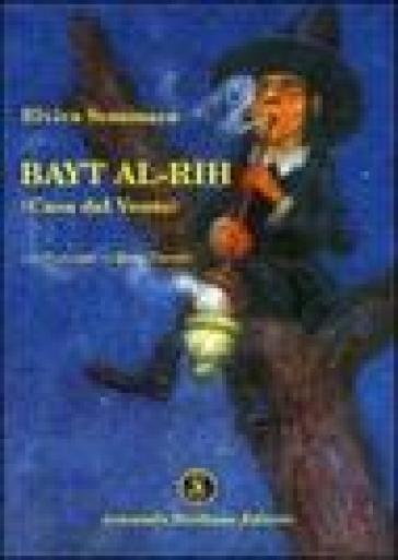 Bayt al-Rih (Casa del vento) - Elvira Seminara | Kritjur.org