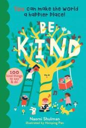 Be Kind: 125 Kind Things to Say and Do