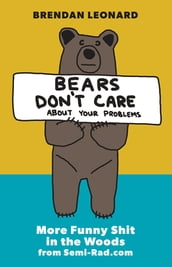 Bears Don t Care About Your Problems