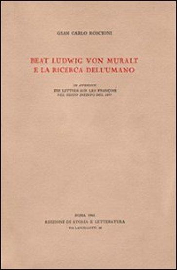 Beat Ludwig von Muralt e la ricerca dell'umano - Gian Carlo Roscioni |