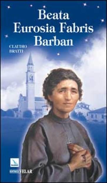 Beata Eurosia Fabris Barban - Claudio Bratti |