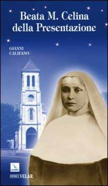 Beata M. Celina della Presentazione - Gianni Califano  
