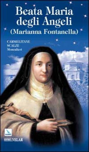 Beata Maria degli Angeli. Marianna Fontanella