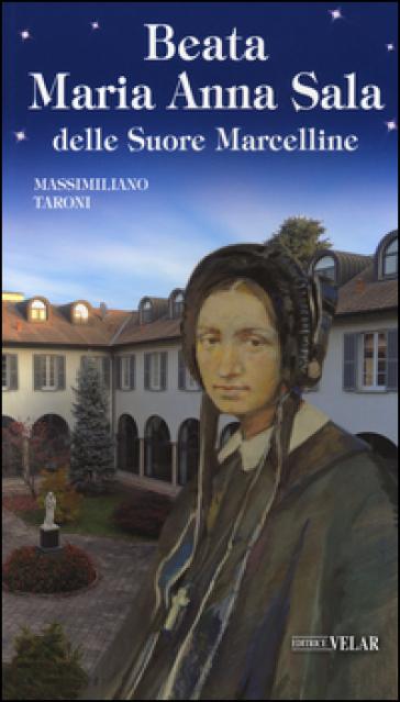 Beata Maria Anna Sala delle Suore Marcelline - Massimiliano Taroni |