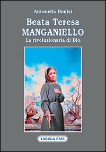 Beata Teresa Manganiello. La rivoluzione di Dio - Antonella Donisi   Kritjur.org