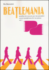 Beatlemania. Parafrasi da concerto per due pianoforti-Concert paraphrases for two pianos. 1.
