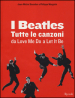 I Beatles. Tutte le canzoni da Love me do a Let it be. Ediz. illustrata
