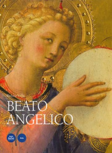 Beato Angelico. Ediz. a colori - Renzo Villa  