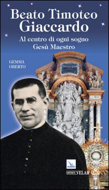 Beato Timoteo Giaccardo - Gemma Oberto  