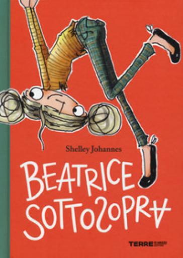 Beatrice sottosopra - Shelley Johannes |