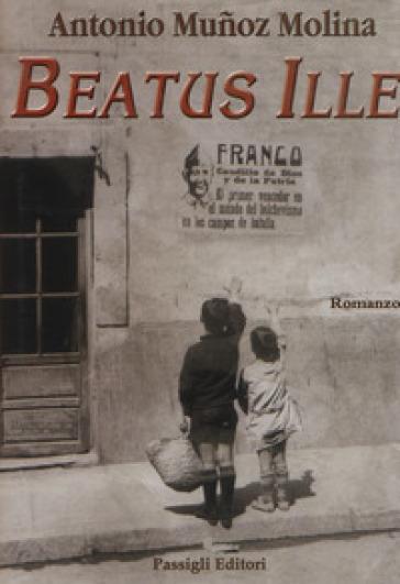 Beatus Ille - Antonio Munoz Molina |