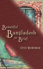 Beautiful Bangladesh in Brief