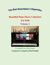 Beautiful Piano Pieces Collection For Kids: Volume 1
