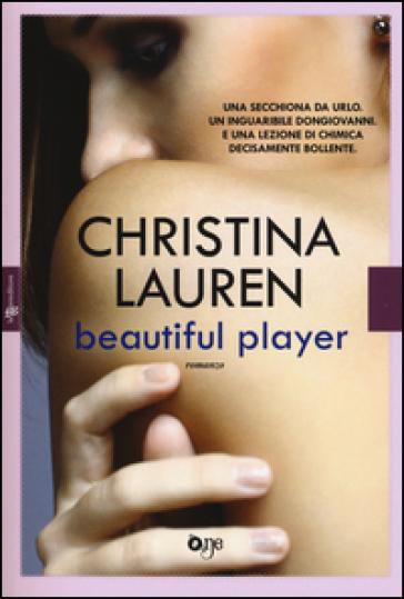 Beautiful player - Christina Lauren | Thecosgala.com