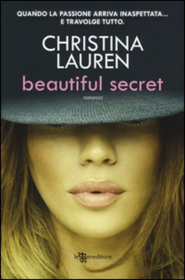 Beautiful secret. Ediz. illustrata - Christina Lauren | Thecosgala.com