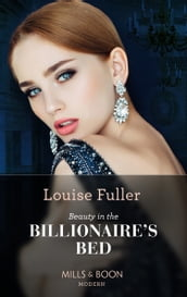 Beauty In The Billionaire s Bed (Mills & Boon Modern)