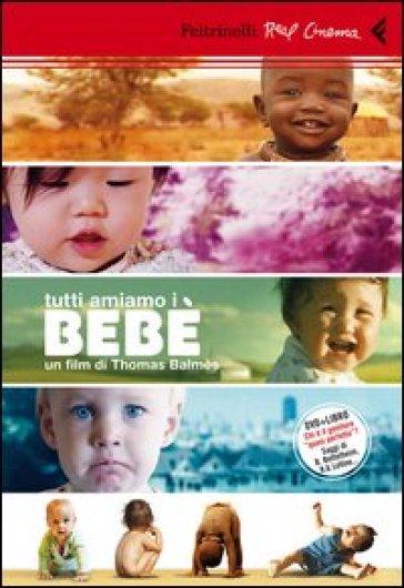 Bebè. Con DVD - Thomas Balmès   Rochesterscifianimecon.com