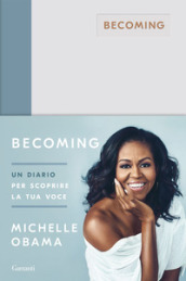 Becoming. Un diario per scoprire la tua voce