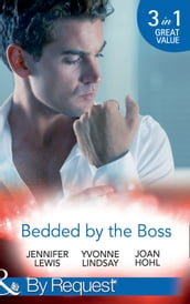 Bedded By The Boss: The Boss s Demand / Something about the Boss... / Beguiling the Boss (Mills & Boon By Request)