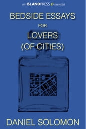 Bedside Essays for Lovers (of Cities)