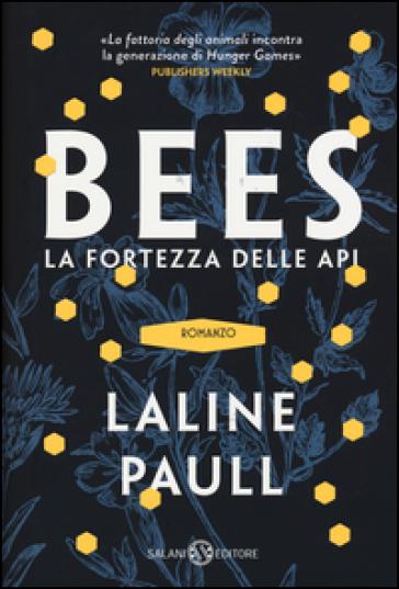 Bees. La fortezza delle api - Laline Paull  