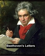 Beethoven s Letters 1790-1826, both volumes