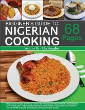 Begginner s Guide to Nigerian Cooking - Nigerian Cookbook