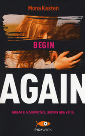 Begin again. Ediz. italiana. 1.