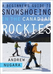 A Beginner s Guide to Snowshoeing in the Canadian Rockies