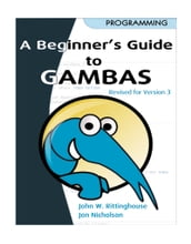 Beginner s Guide to Gambas, Revised Edition