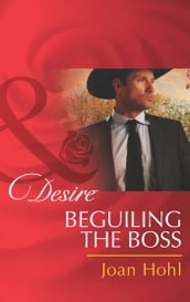 Beguiling the Boss (Mills & Boon Desire) (Rich, Rugged Ranchers, Book 3)