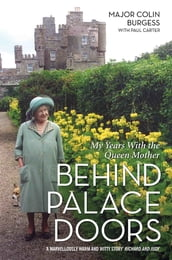 Behind Palace Doors - My Service as the Queen Mother s Equerry