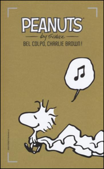 Bel colpo, Charlie Brown!. 15. - Charles Monroe Schulz |