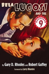 Bela Lugosi and the Monogram Nine