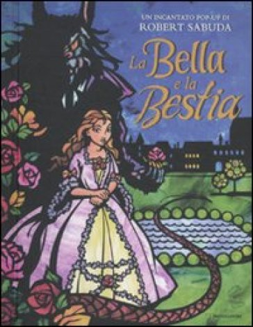 La Bella e la Bestia. Libro pop-up
