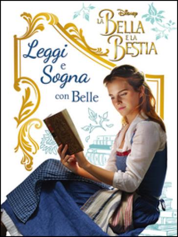 La Bella e la Bestia. Il film. Leggi e sogna