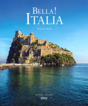 Bella! Italia. Ediz. italiana e inglese - Stefano Zuffi | Jonathanterrington.com