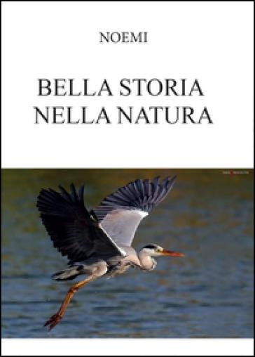 Bella storia nella natura - Noemi |